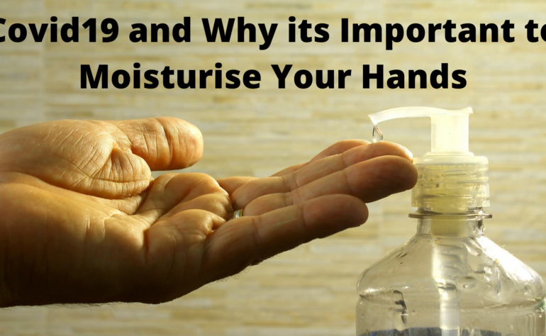 Covid19 and why its important to moisturise your hands